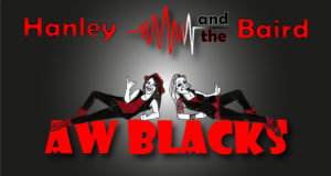 This is the Hanley & the Baird logo. A cartoon character of Annette Hanley and Kirsty Baird are casually lying over the comic font of the Aw Blacks